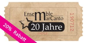 Jubiläumskonzert: 20 Jahre Ensemble MarCanto